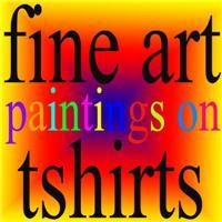 FINE ART PAINTINGS ON TSHIRTS
