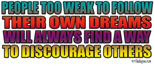 People too weak to follow their own dreams