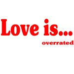 Love Is.. Overrated
