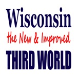 Wisconsin the New & Improved THIRD WORLD