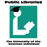 Public Libraries The University of the Common Indi