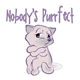 Nobody's Purrfect