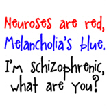 Neuroses are red, Melancholia's blue.