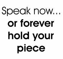 Speak now...