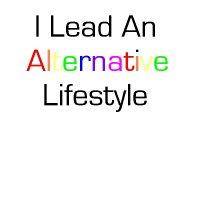 I Lead An Alternative Lifestyle