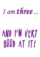 Good at three