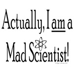 Actually am a mad scientist