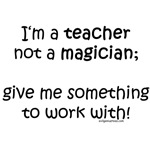 Teacher not magician