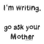 Writing, ask mom