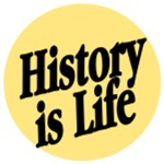 History is Life!