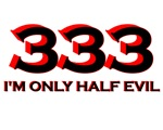 333 HALF EVIL FUNNY SHIRT HUMOR TSHIRT TEE SHIRT M