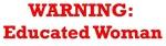 Warning: Educated Woman