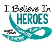 I Believe In Heroes OVARIAN CANCER
