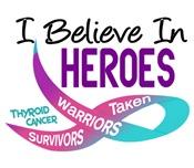 I Believe In Heroes THYROID CANCER