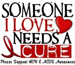 NEEDS A CURE HIV and AIDS T-Shirts & Gifts