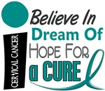 Believe Dream Hope Cervical Cancer Shirts & Gifts