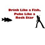 Drink Like a Fish, Puke Like a Rock Star!