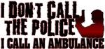 No Police Ambulance