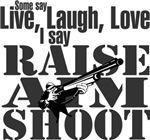Raise, Aim, Shoot