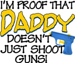 Daddy Doesn't Just Shoot