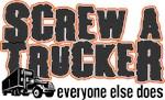 Screw a Trucker