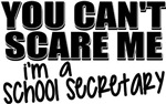You Can't Scare Me - school secretary