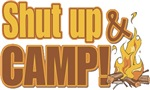 Shut up and camp.