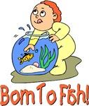 Born To Fish!