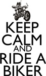 Keep Calm and Ride A Biker