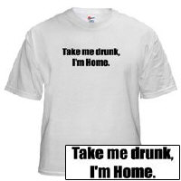 Take Me Drunk, I'm Home!