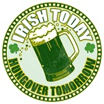 Irish today drunk tomorrow St Patrick's Day Shirt