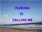 FLORIDA IS CALLING ME