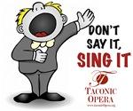 Don't say it. Sing it