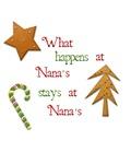 What happens at Nana's stays at Nana's Shirt