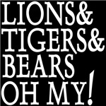 Lions Tigers Bears Oh My Shirt