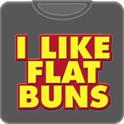 I Like Flat Buns