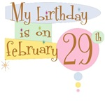 My Birthday Is On February 29th T-Shirts and Gifts