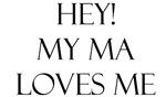 Hey! My Ma