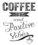 Coffee and Positive Vibes