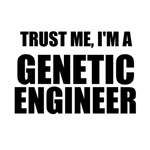 Trust Me, I'm A Genetic Engineer