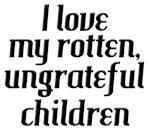 I Love My Rotten Children