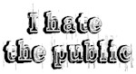 I Hate The Public