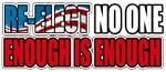 Re-elect No One. Enough is Enough.