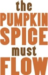 The Pumpkin Spice Must Flow
