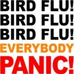Bird Flu Everybody Panic T-shirts