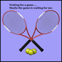 Crossed Racquets Waiting