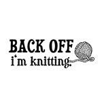 Back Off, I'm Knitting