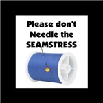 Don't Needle The Seamstress