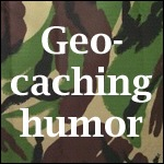 Geocaching Humor