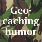 Geocaching Humor